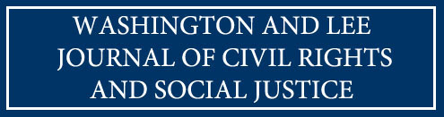 Logo for the Washington and Lee Journal of Civil Rights and Social Justice